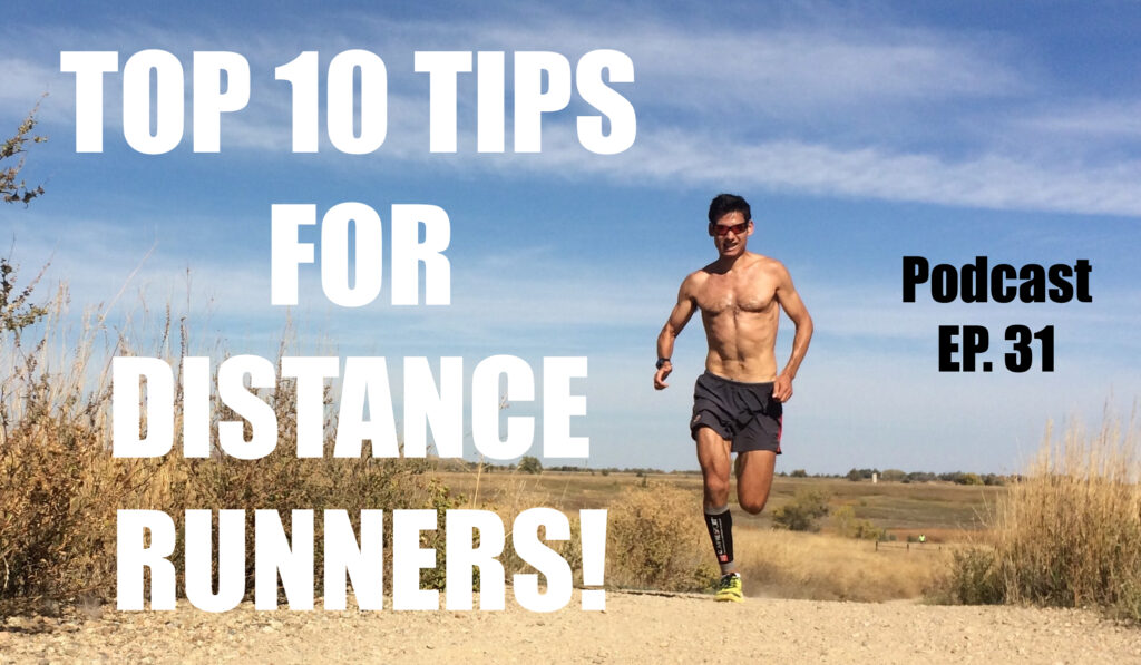 Sage Running Podcast Episode 31: Top 10 Tips for Distance Runners!